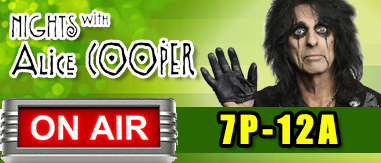 Nights with Alice Cooper 7pm-Midnight